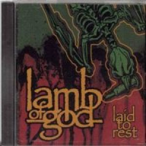 Lamb of God - Laid to Rest cover art