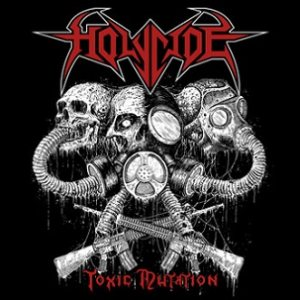 Holycide - Toxic Mutation cover art