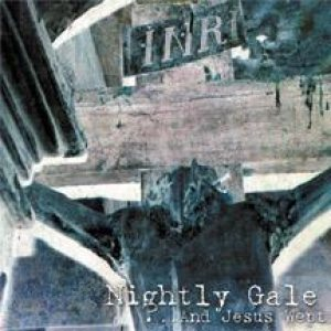 Nightly Gale - ...And Jesus Wept cover art