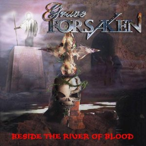 Grave Forsaken - Beside the River of Blood cover art