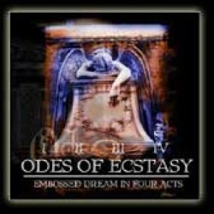 Odes of Ecstasy - Embossed Dream in Four Acts cover art