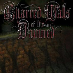 Charred Walls of the Damned - Charred Walls of the Damned cover art
