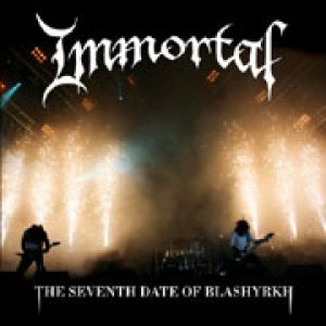 Immortal - The Seventh Date of Blashyrkh cover art