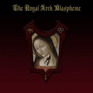 The Royal Arch Blaspheme - The Royal Arch Blaspheme cover art