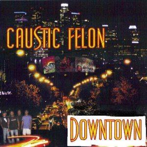 Caustic Felon - Downtown cover art