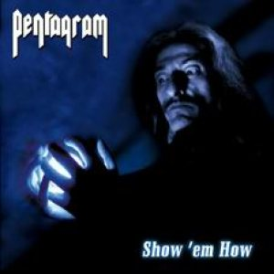 Pentagram - Show 'em How cover art