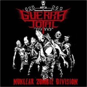 Guerra Total - Nuklear Zombie Division cover art