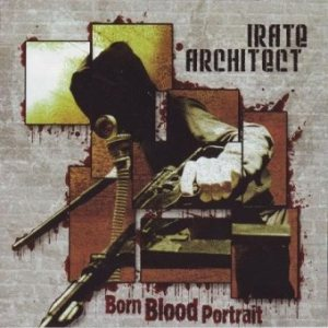 Irate Architect - Born Blood Portrait cover art