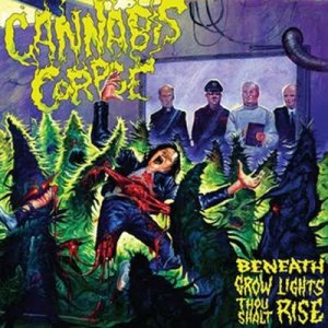 Cannabis Corpse - Beneath Grow Lights Thou Shalt Rise cover art