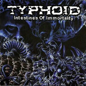 Typhoid - Intestines of Immortality cover art