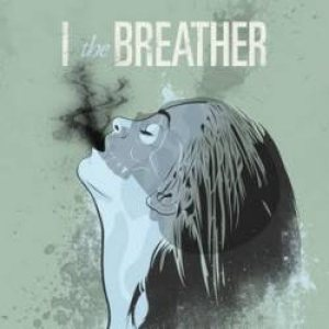 I The Breather - I the Breather cover art