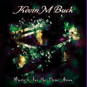 Kevin M. Buck - Musick for the New Aeon cover art