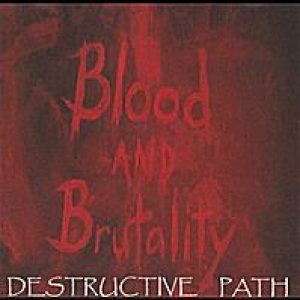 Blood and Brutality - Destructive Path cover art