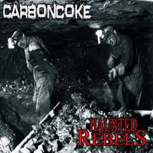 Carboncoke - Haunted Rebels cover art