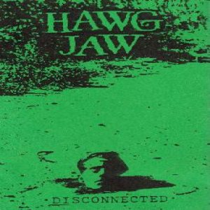 Hawg Jaw - Disconnected cover art