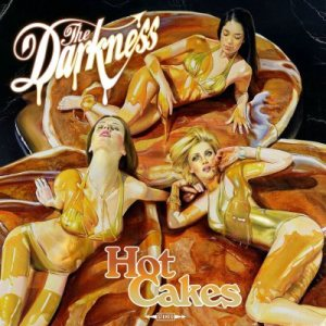 The Darkness - Hot Cakes cover art
