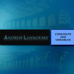 Andrew Lehnovsky - Constants and Variables cover art