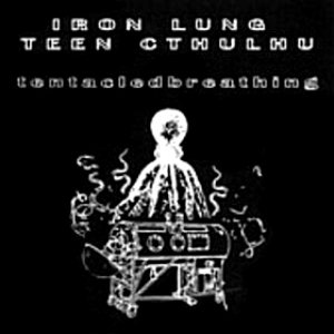 Teen Cthulhu - Tentacled Breathing cover art