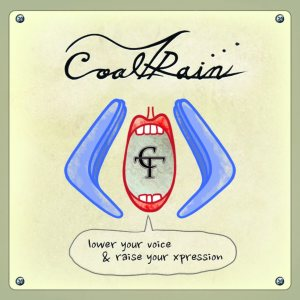 Coal Train - Lower Your Voice & Raise Your Xpression! cover art