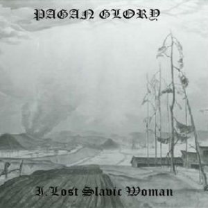 Pagan Glory - Lost Slavic Woman cover art