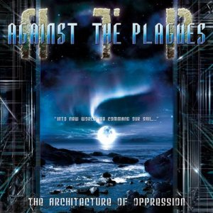 Against the Plagues - The Architecture of Oppression cover art