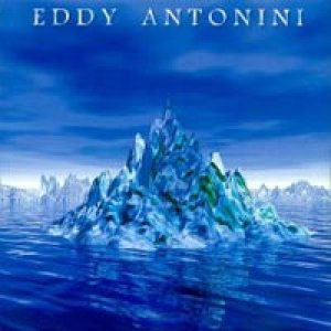 Eddy Antonini - When Water Became Ice cover art