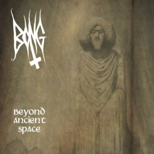 Bong - Beyond Ancient Space cover art