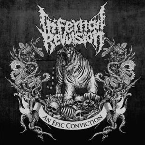 Infernal Revulsion - An Epic Conviction cover art
