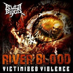 River Blood - Victimized Violence cover art