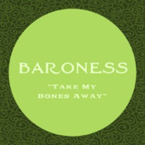Baroness - Take My Bones Away cover art