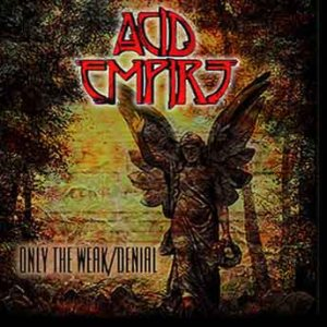Acid Empire - Only the Weak​/​Denial cover art