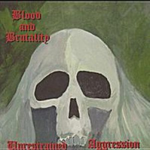 Blood and Brutality - Unrestrained Aggression cover art