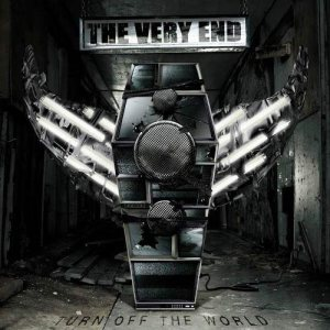The Very End - Turn Off the World cover art