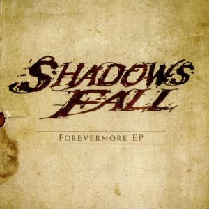 Shadows Fall - Forevermore cover art