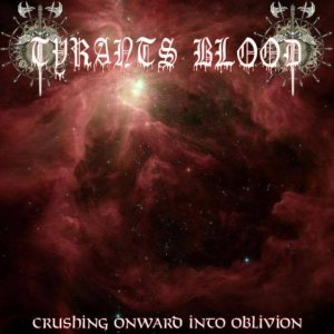 Tyrants Blood - Crushing Onward into Oblivion cover art