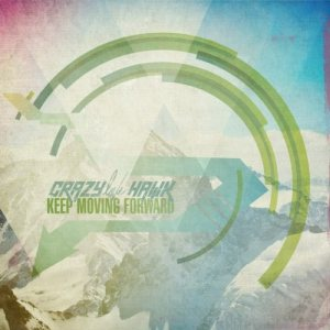 Crazy Love Hawk - Keep Moving Forward cover art