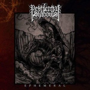 Pestilential Shadows - Ephemeral cover art