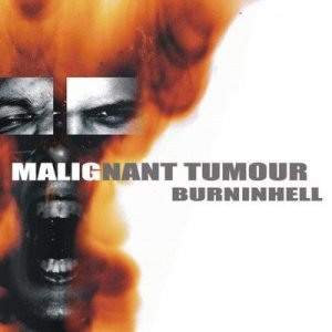 Malignant Tumour - Burninhell cover art