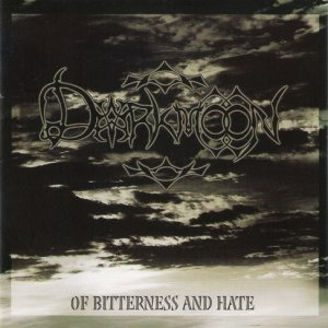 Darkmoon - ...of Bitterness and Hate cover art