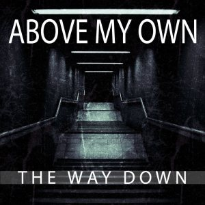 Above My Own - The Way Down cover art