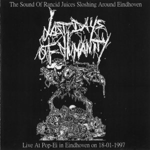 Last Days of Humanity - The Sound of Rancid Juices Sloshing Around Eindhoven / Moral Damage cover art