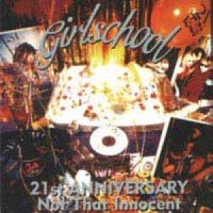 Girlschool - 21st Anniversary - Not That Innocent cover art