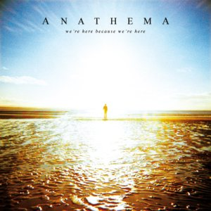 Anathema - We're Here Because We're Here cover art