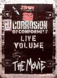 Corrosion of Conformity - Live Volume: the Movie cover art