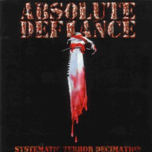 Absolute Defiance - Systematic Terror Decimation cover art