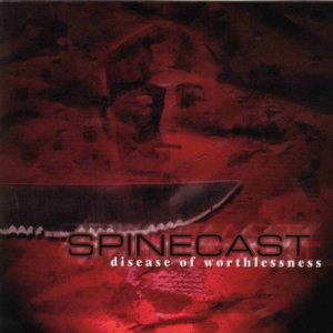 Spinecast - Disease of Worthlessness cover art