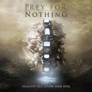 Prey for Nothing - Against All Good and Evil cover art