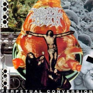 Brutal Truth - Perpetual Conversion cover art