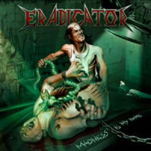 Eradicator - Madness Is My Name cover art