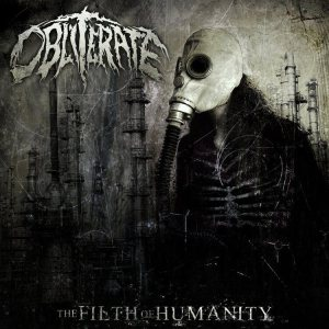Obliterate - The Filth of Humanity cover art